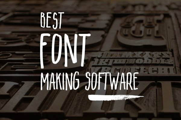 Top 5 Best Font Editing Software Every Designer Should Try